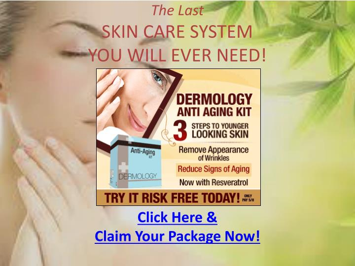 The last skin care system you will ever need