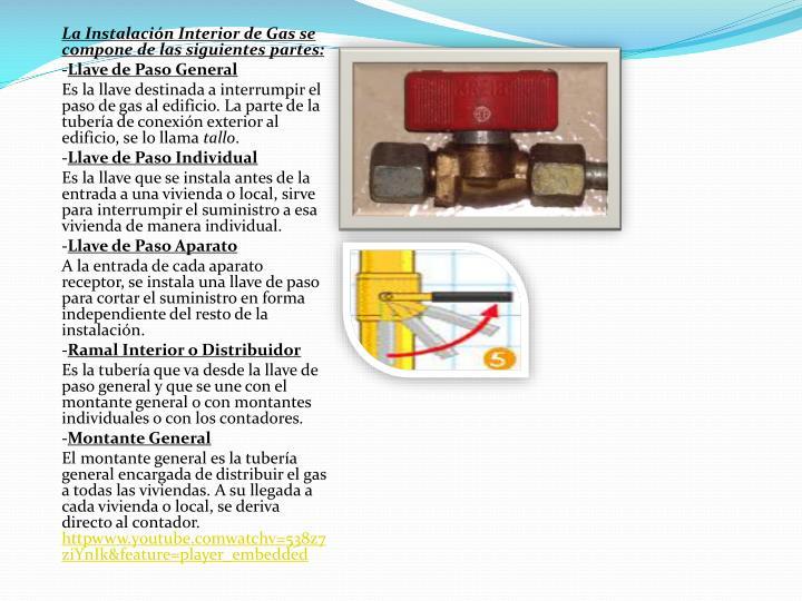 La Instalación Interior de Gas se compone de las siguientes partes: