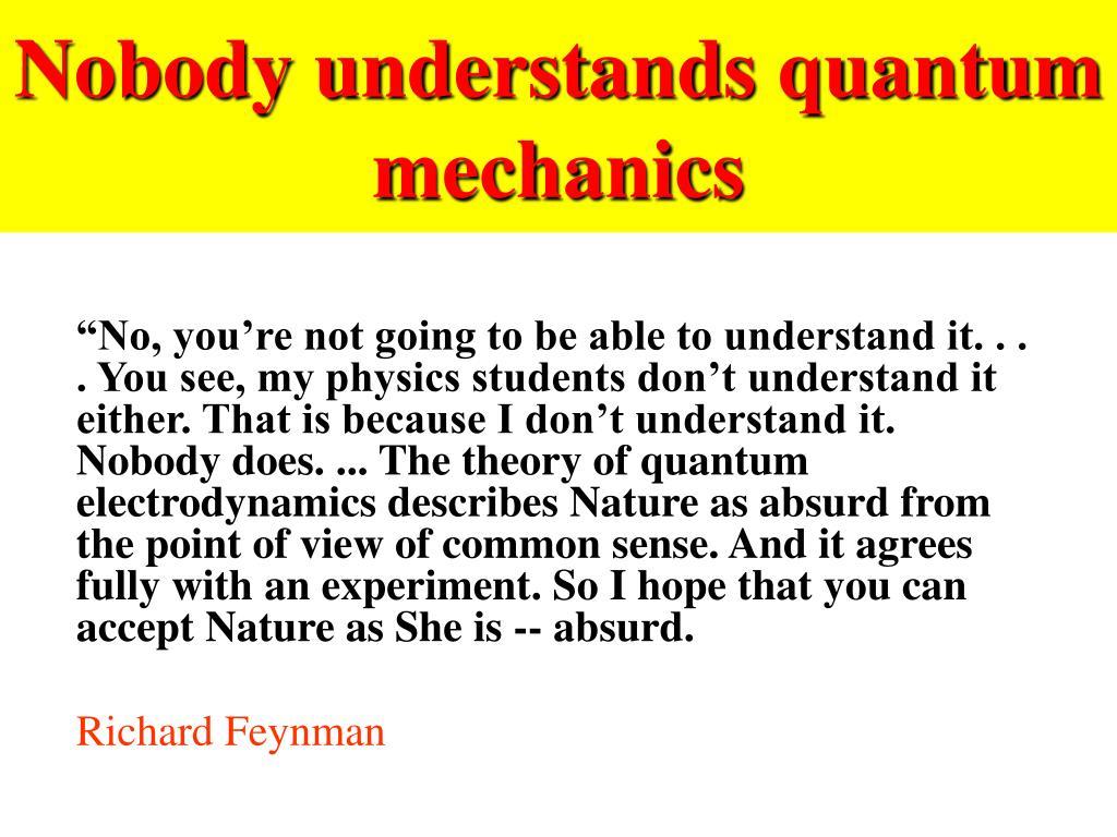 Nobody understands quantum mechanics
