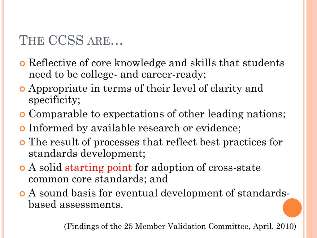 The CCSS are…