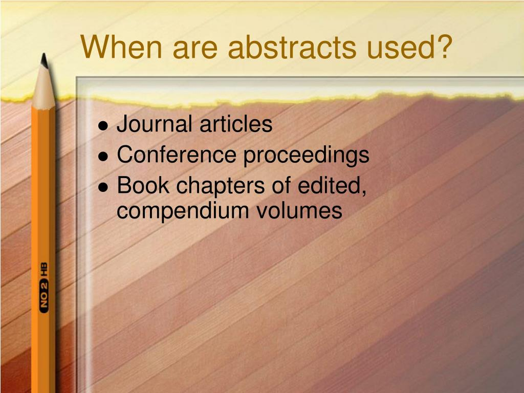 When are abstracts used?