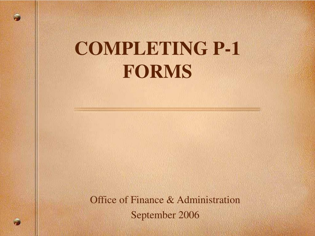 COMPLETING P-1 FORMS
