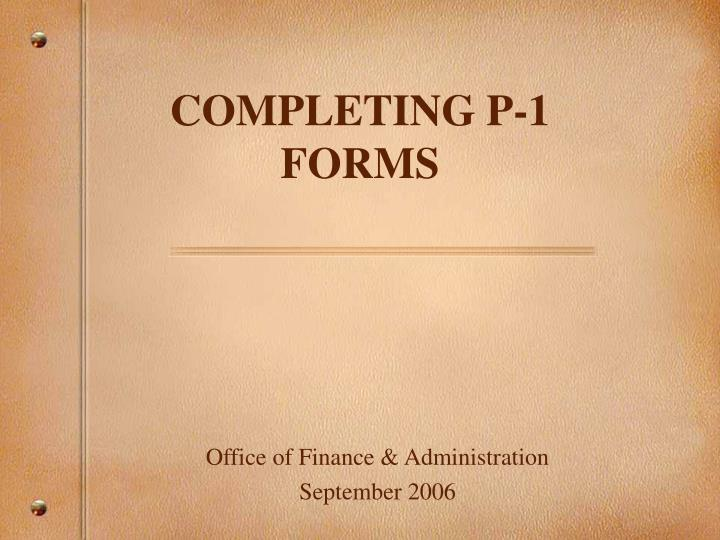 Completing p 1 forms