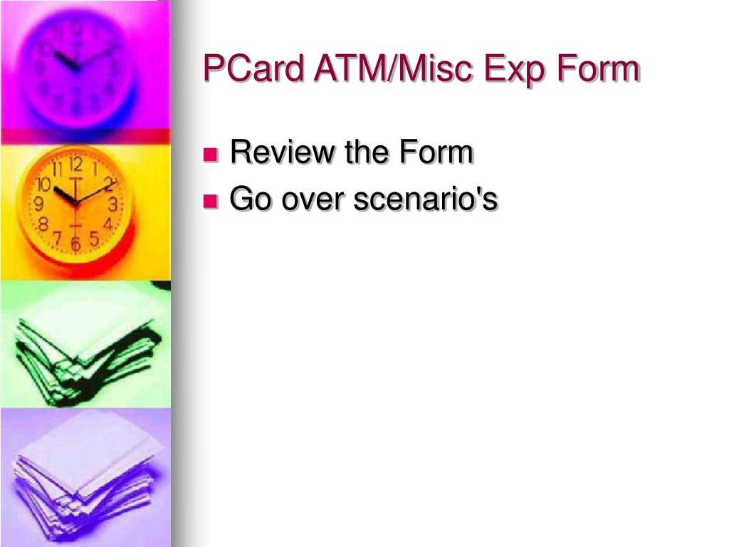 PCard ATM/Misc Exp Form