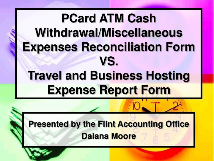 PCard ATM Cash Withdrawal/Miscellaneous Expenses Reconciliation Form