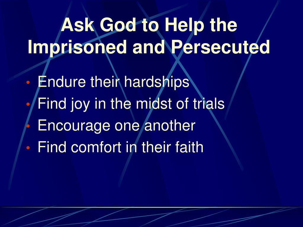 Ask God to Help the Imprisoned and Persecuted