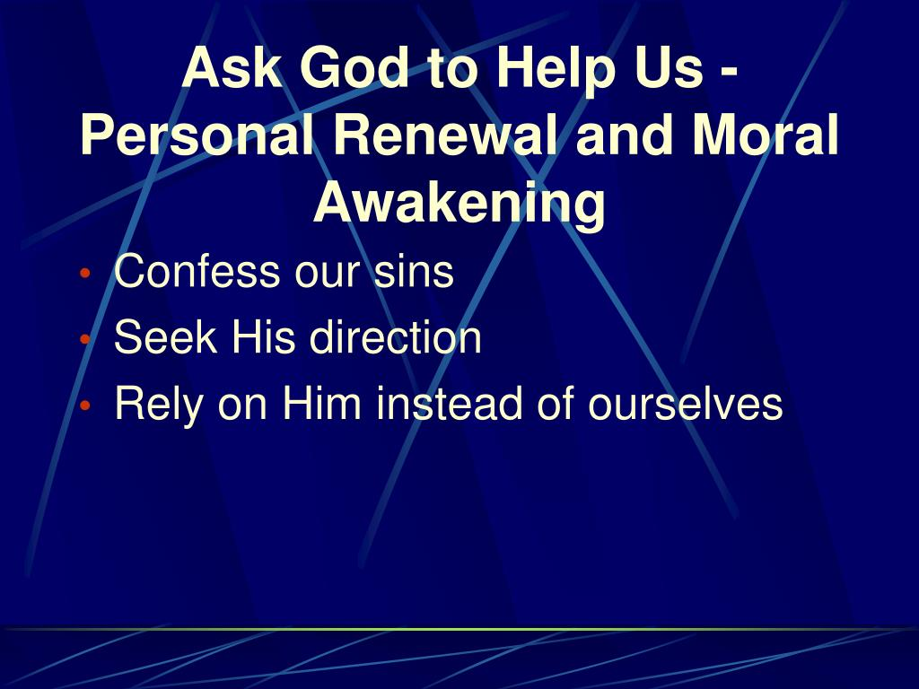 Ask God to Help Us -Personal Renewal and Moral Awakening