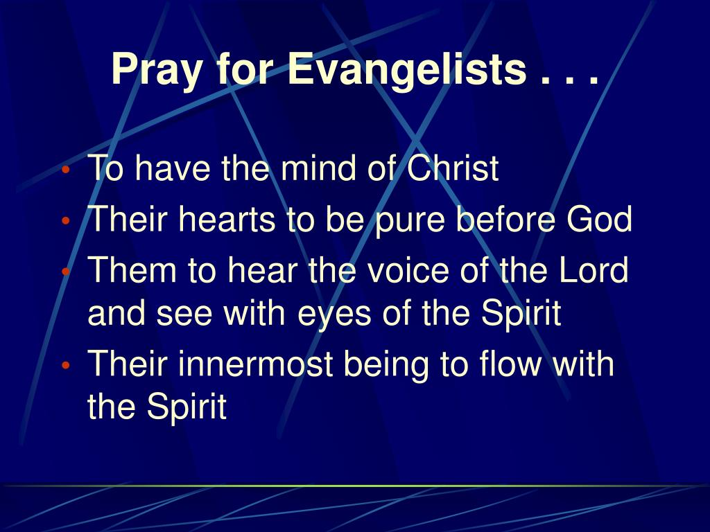 Pray for Evangelists . . .