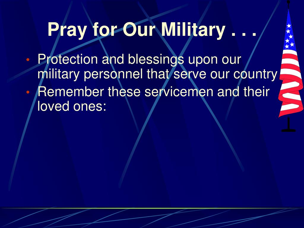 Pray for Our Military . . .