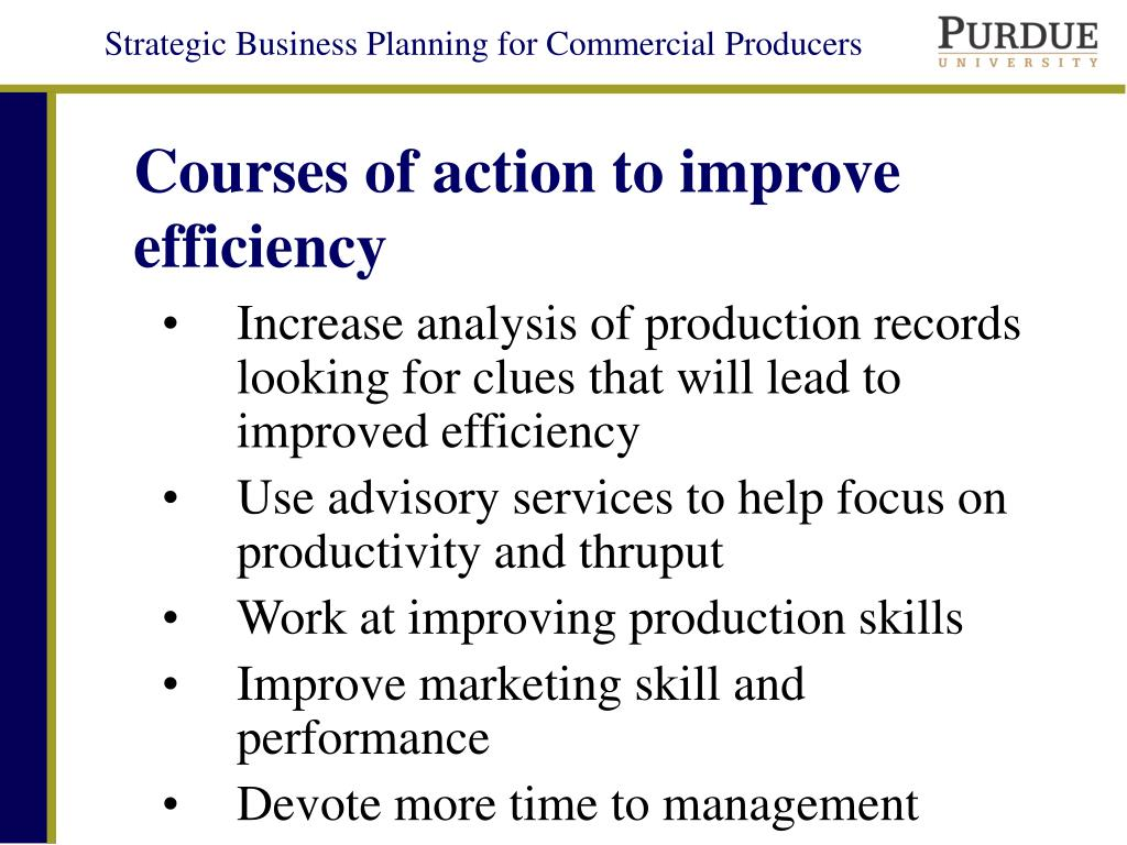 Courses of action to improve efficiency