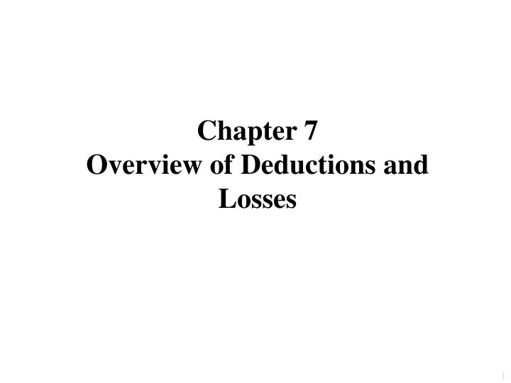 Chapter 7 overview of deductions and losses