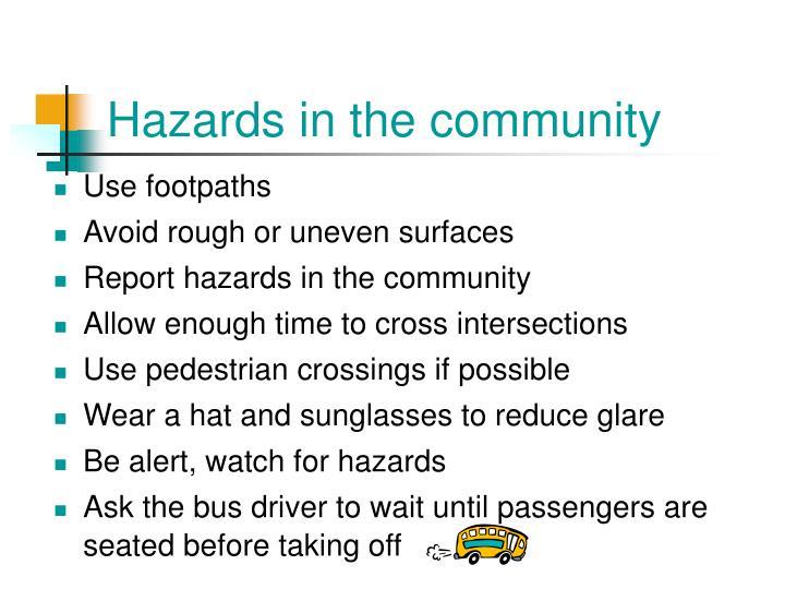 Hazards in the community