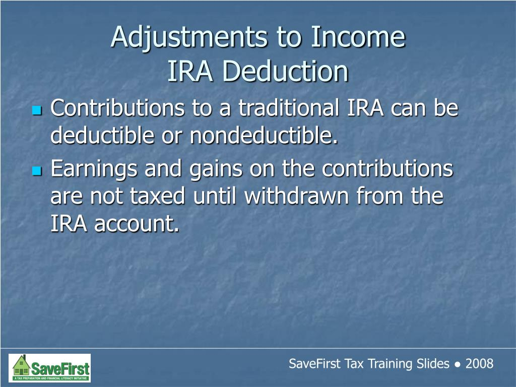 Contributions to a traditional IRA can be deductible or nondeductible.