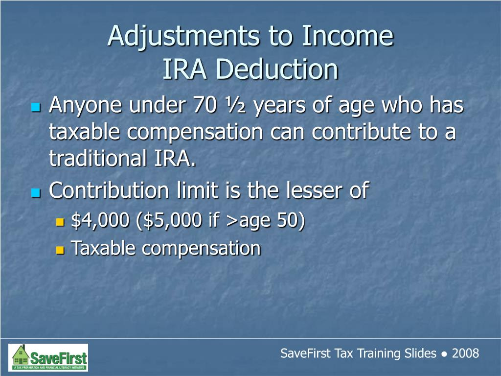 Anyone under 70 ½ years of age who has taxable compensation can contribute to a traditional IRA.