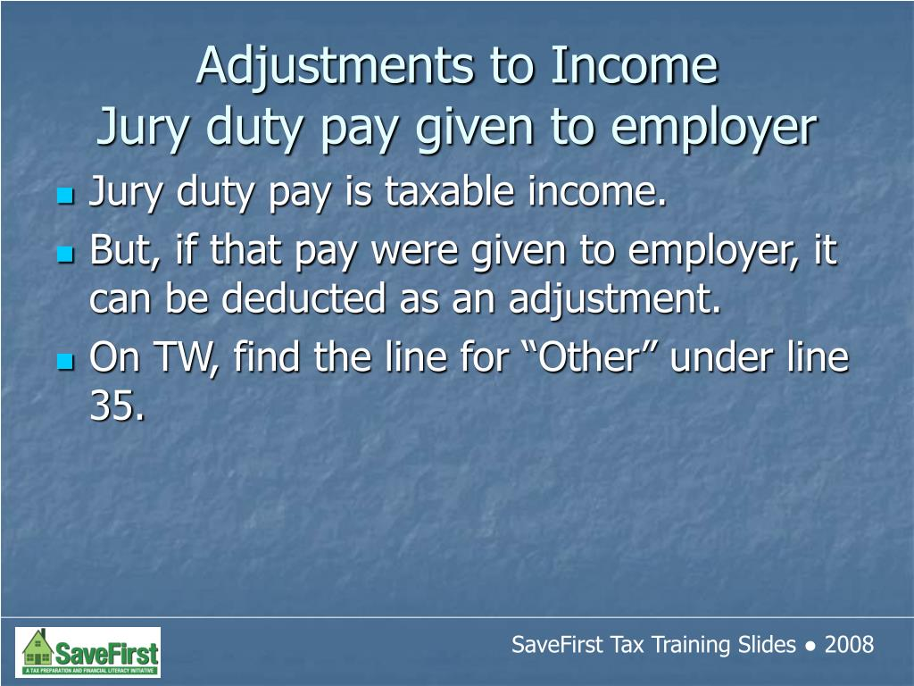 Jury duty pay is taxable income.