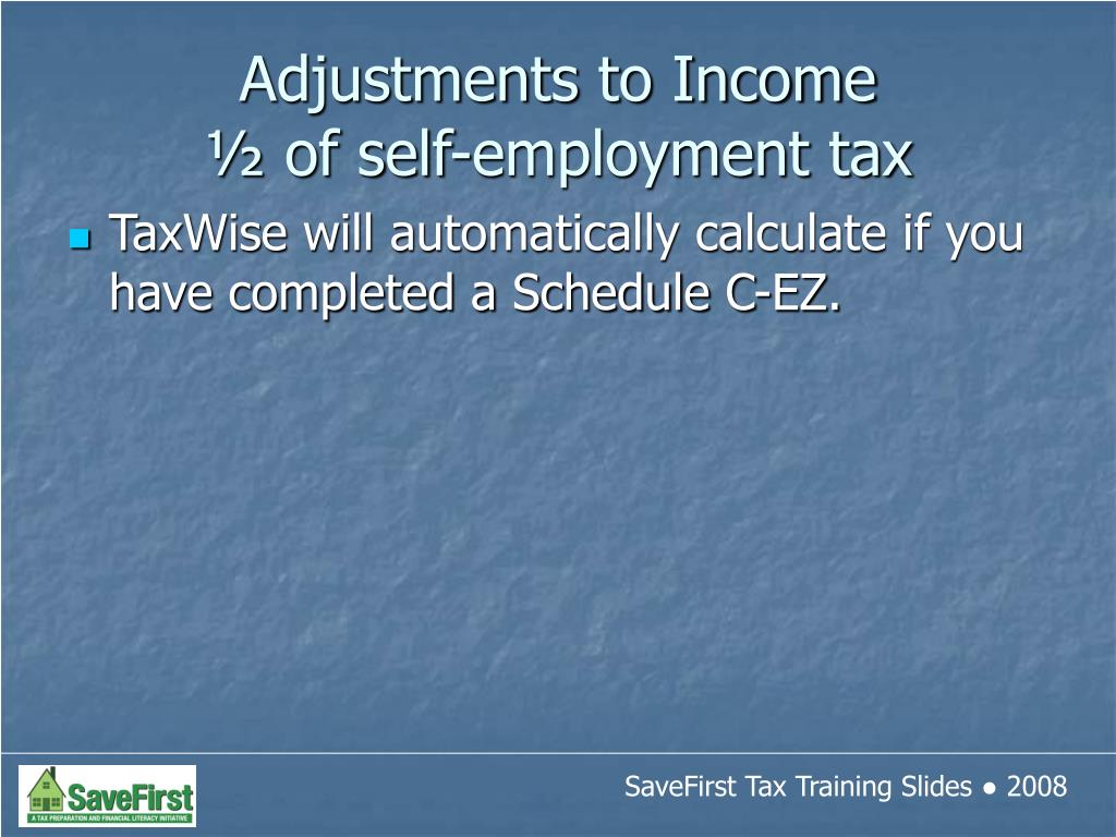 TaxWise will automatically calculate if you have completed a Schedule C-EZ.