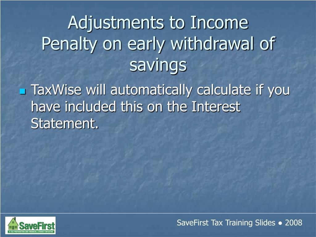TaxWise will automatically calculate if you have included this on the Interest Statement.