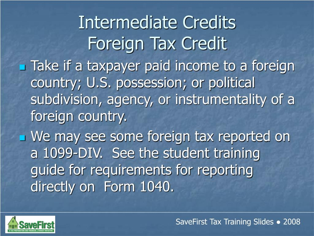 Take if a taxpayer paid income to a foreign country; U.S. possession; or political subdivision, agency, or instrumentality of a foreign country.