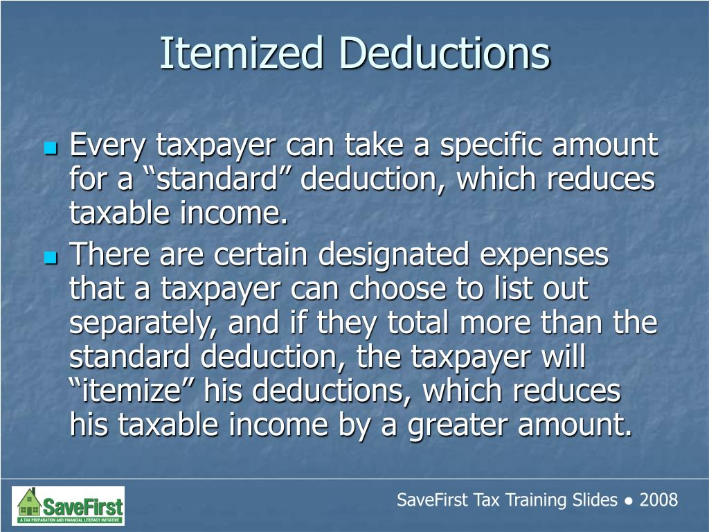 "Every taxpayer can take a specific amount for a ""standard"" deduction, which reduces taxable income."