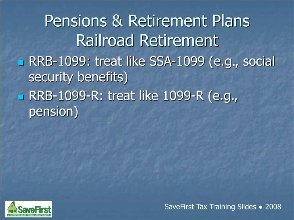 RRB-1099: treat like SSA-1099 (e.g., social security benefits)