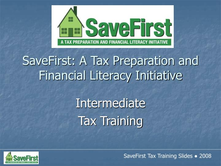 Savefirst a tax preparation and financial literacy initiative