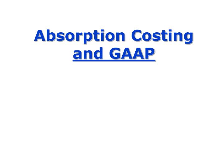 Absorption costing and gaap