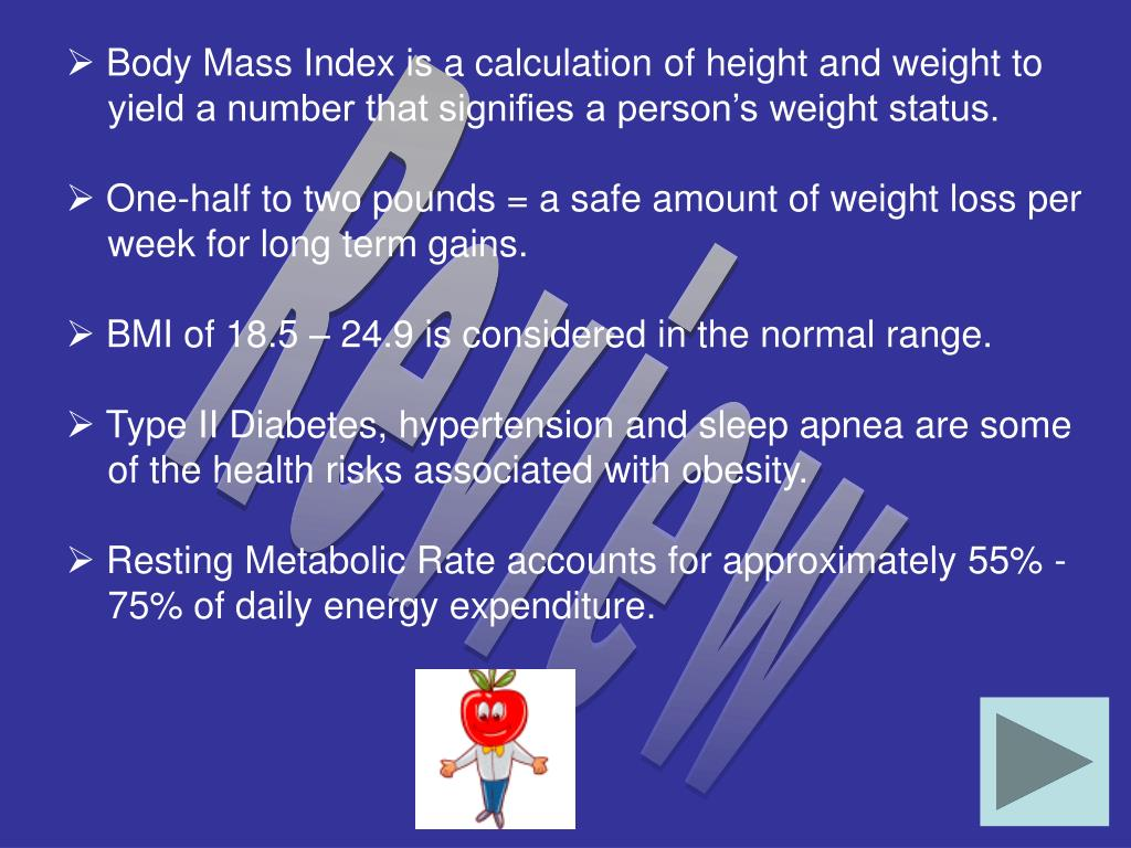 Body Mass Index is a calculation of height and weight to