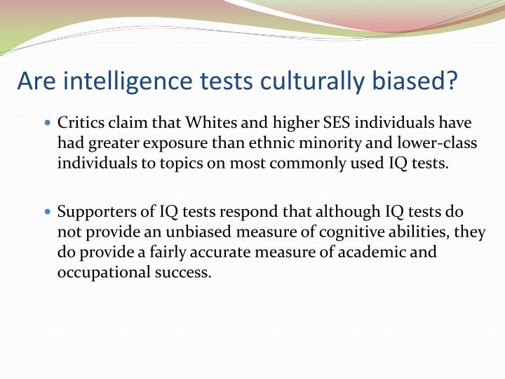 Are intelligence tests culturally biased?