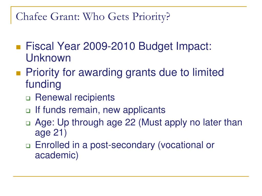 Chafee Grant: Who Gets Priority?