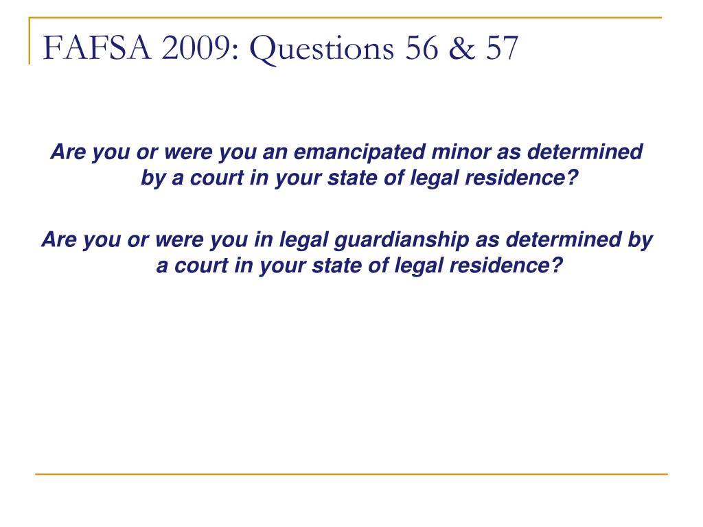 FAFSA 2009: Questions 56 & 57