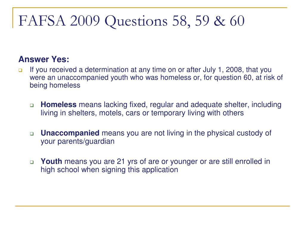FAFSA 2009 Questions 58, 59 & 60