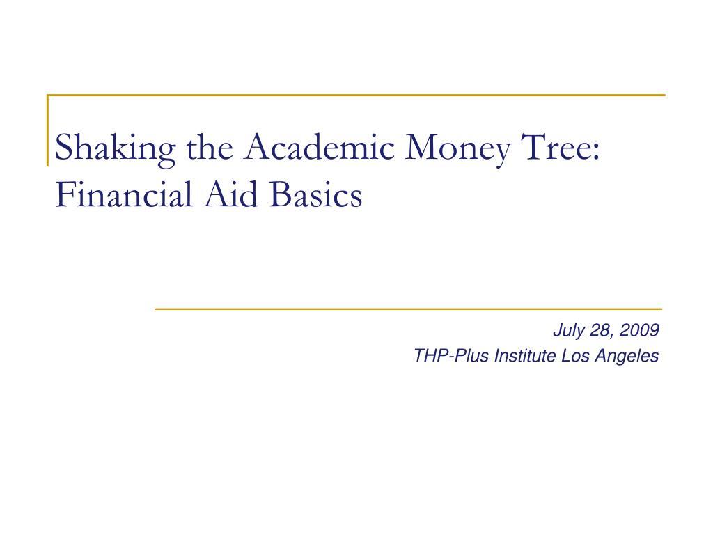Shaking the Academic Money Tree: Financial Aid Basics