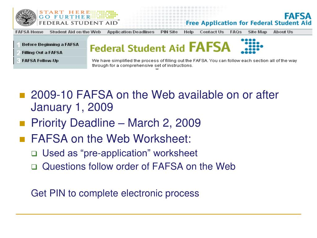 Web site: www.fafsa.ed.gov