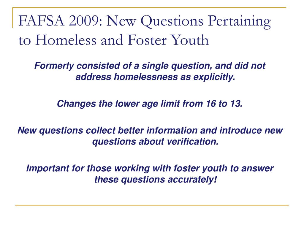 FAFSA 2009: New Questions Pertaining to Homeless and Foster Youth