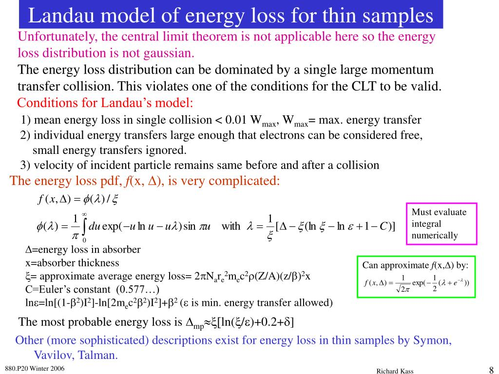 Unfortunately, the central limit theorem is not applicable here so the energy loss distribution is not gaussian.
