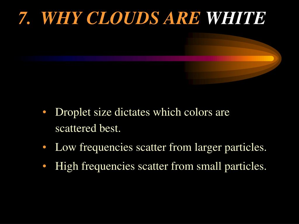 7.WHY CLOUDS ARE