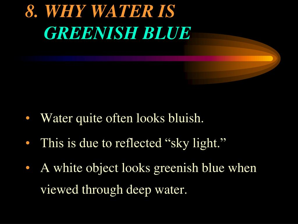 8.WHY WATER IS