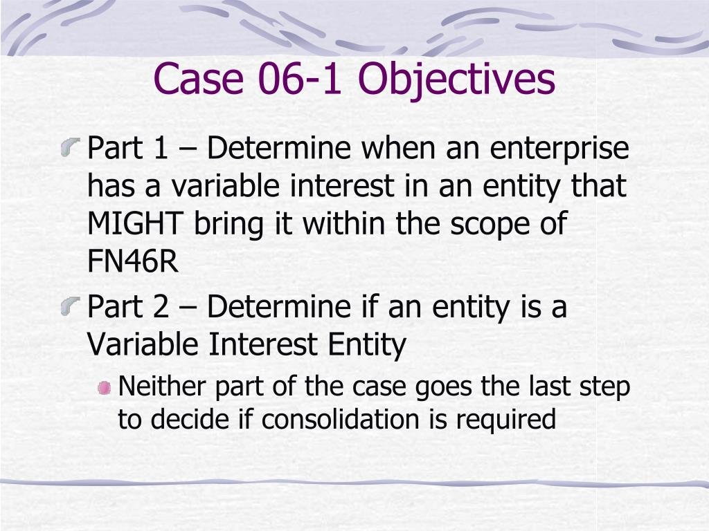 Case 06-1 Objectives