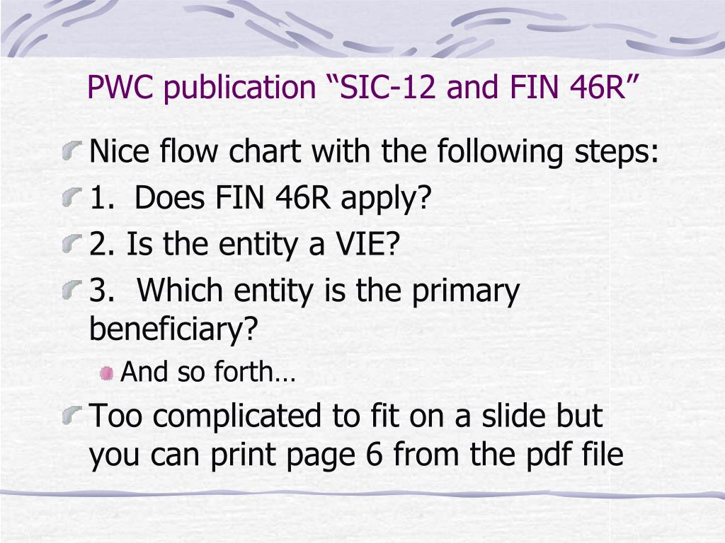 "PWC publication ""SIC-12 and FIN 46R"""