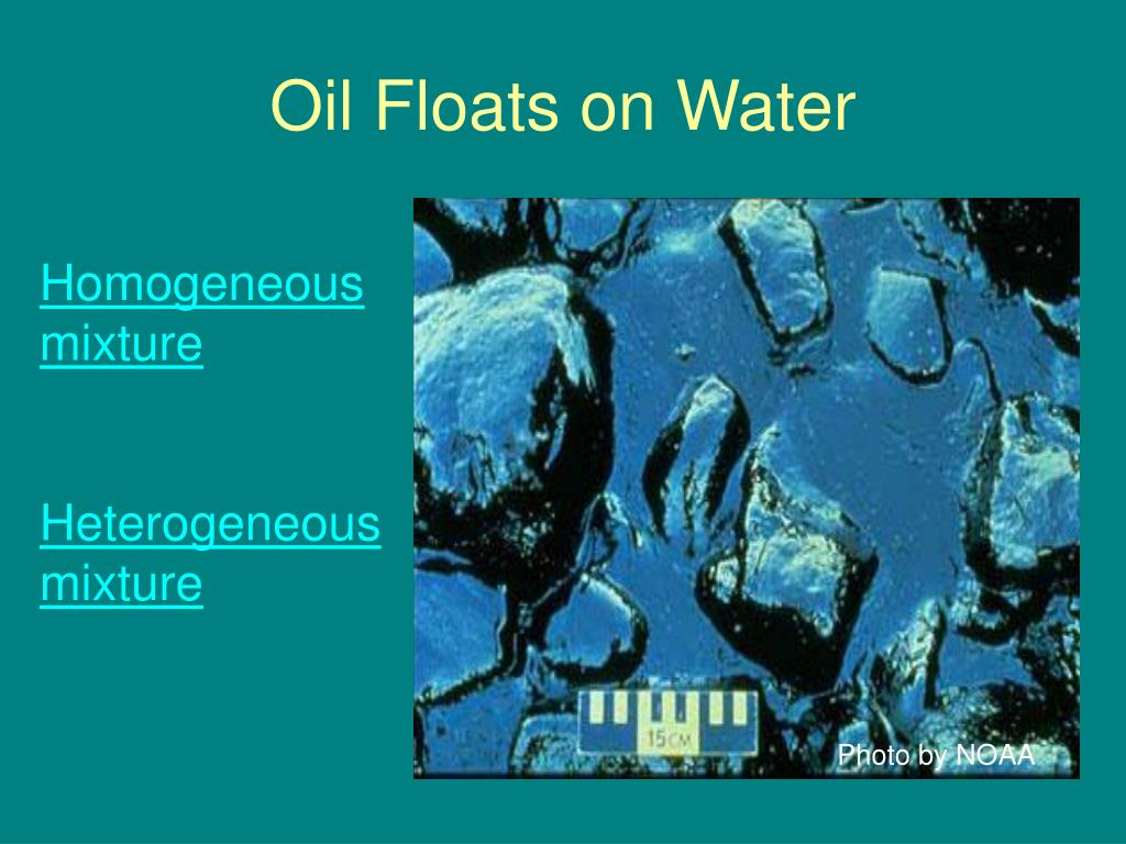 Oil Floats on Water