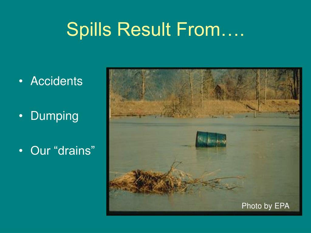 Spills Result From….