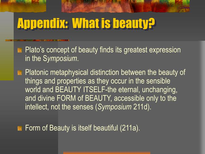 Appendix:  What is beauty?