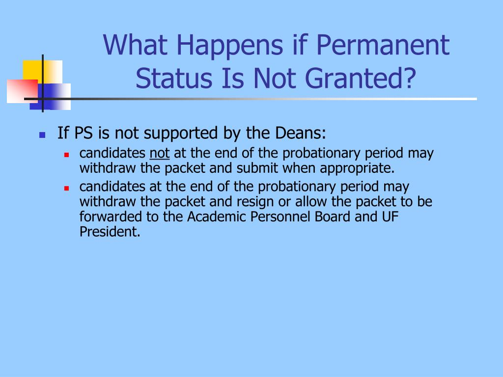 What Happens if Permanent Status Is Not Granted?
