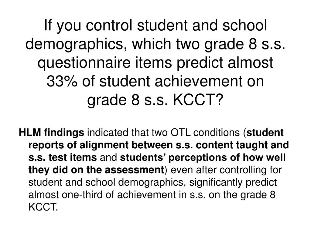 If you control student and school demographics, which two grade 8 s.s. questionnaire items predict almost