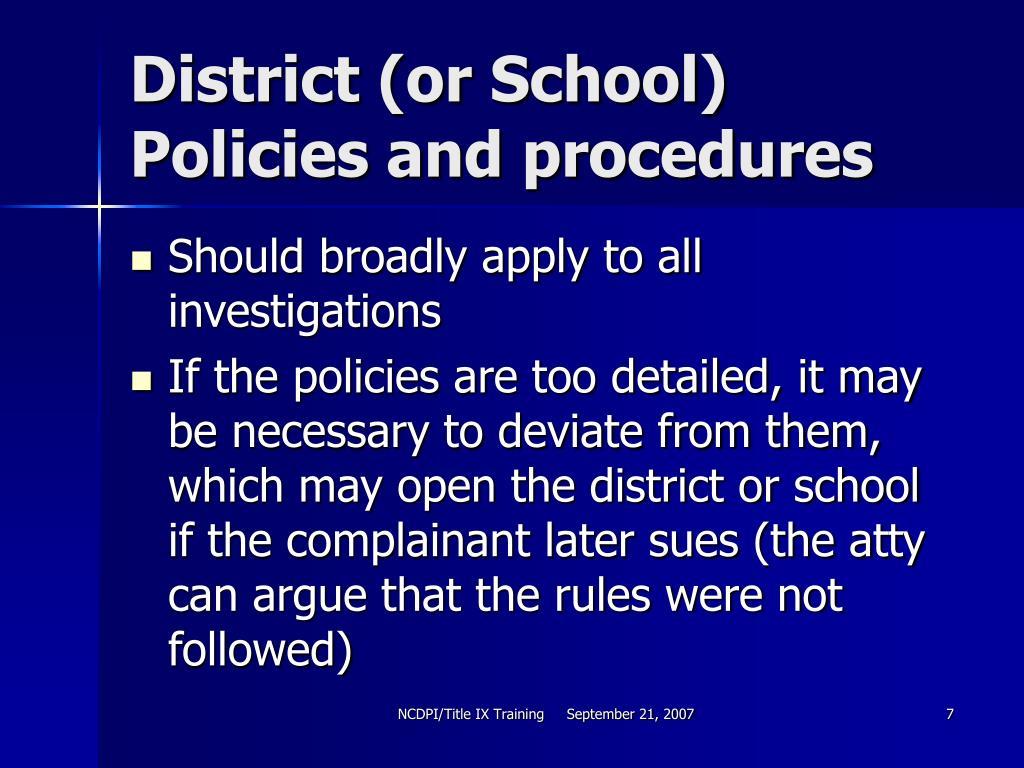 District (or School) Policies and procedures