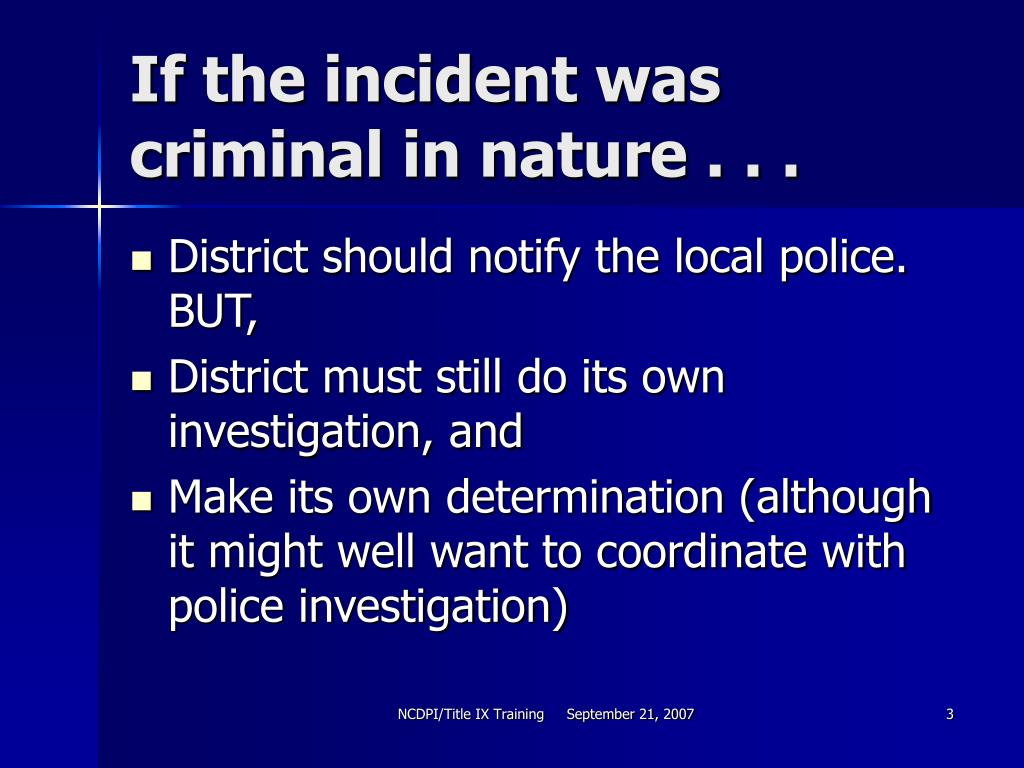 If the incident was criminal in nature . . .