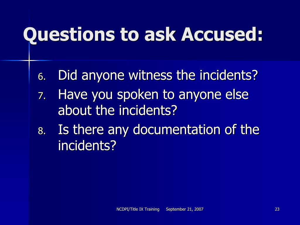Questions to ask Accused: