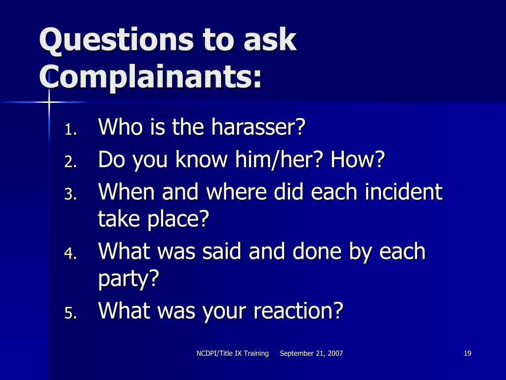 Questions to ask Complainants: