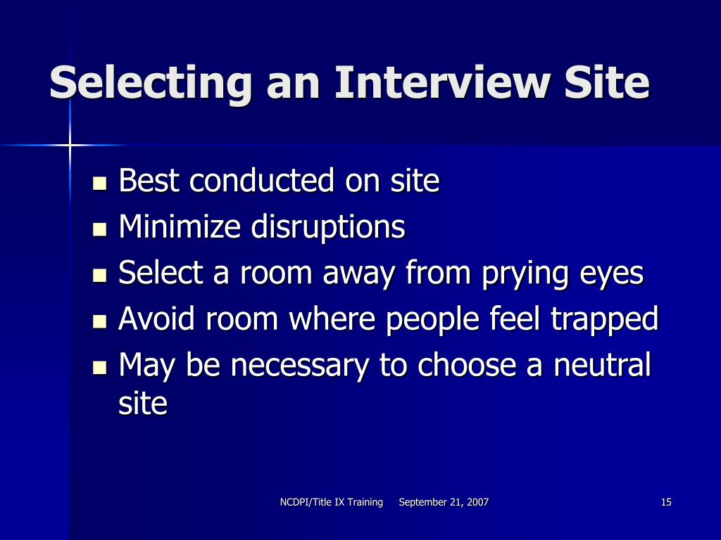 Selecting an Interview Site