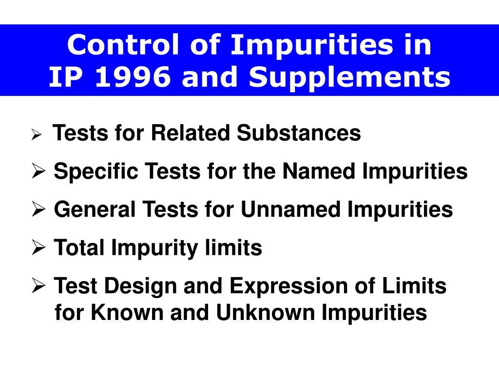 Control of Impurities in